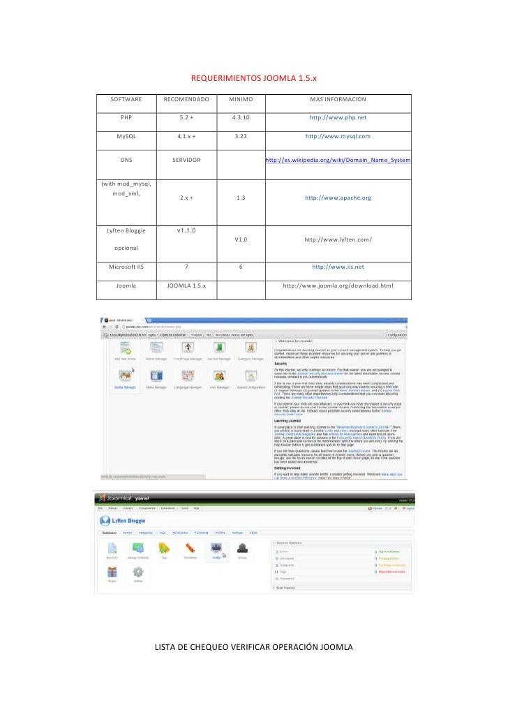 REQUERIMIENTOS JOOMLA 1.5.x   SOFTWARE         RECOMENDADO       MINIMO                 MAS INFORMACION      PHP          ...