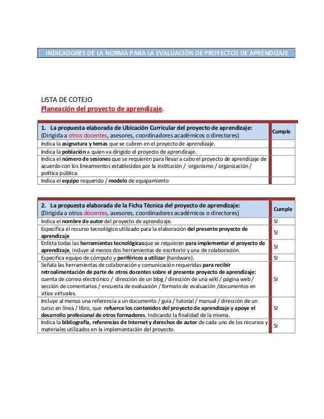 INDICADORES DE LA NORMA PARA LA EVALUACIÓN DE PROYECTOS DE APRENDIZAJELISTA DE COTEJOPlaneación del proyecto de aprendizaj...