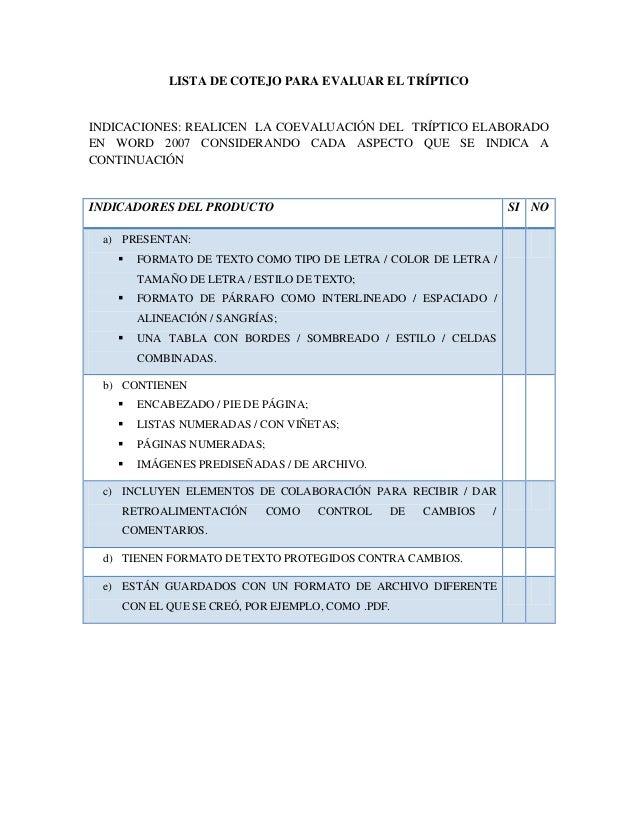 LISTA DE COTEJO PARA EVALUAR EL TRÍPTICOINDICACIONES: REALICEN LA COEVALUACIÓN DEL TRÍPTICO ELABORADOEN WORD 2007 CONSIDER...