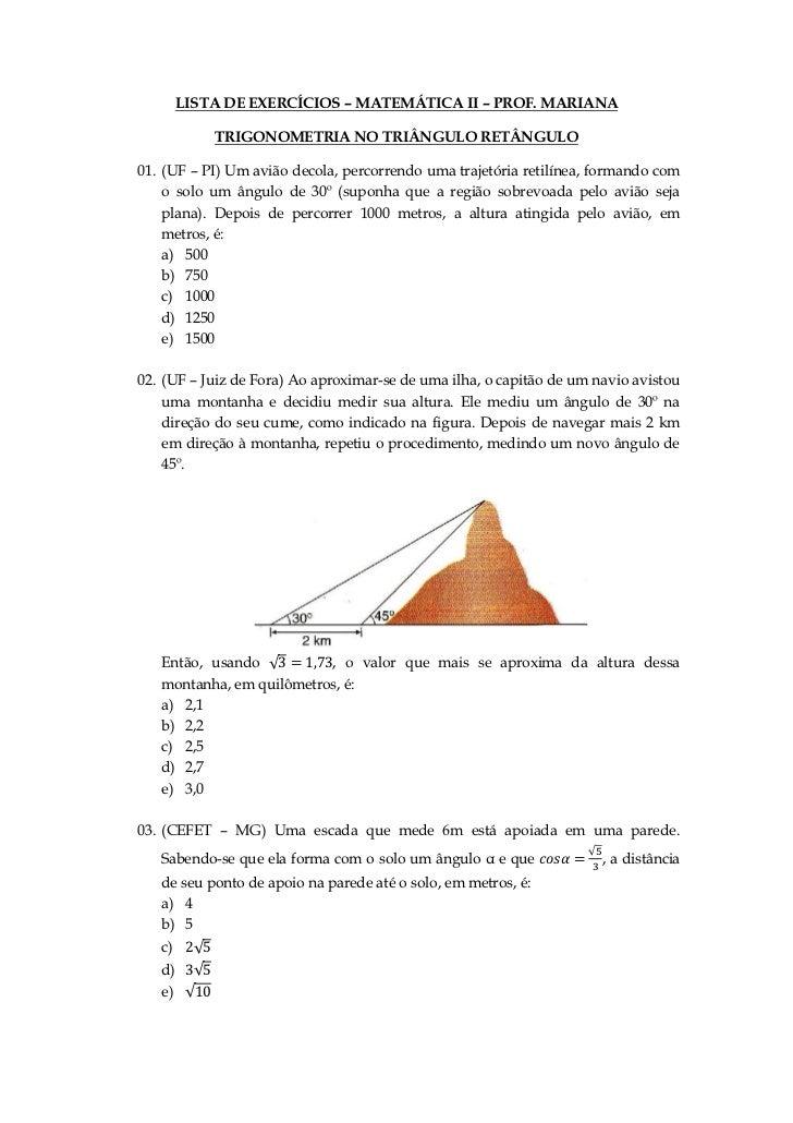 LISTA DE EXERCÍCIOS – MATEMÁTICA II – PROF. MARIANA            TRIGONOMETRIA NO TRIÂNGULO RETÂNGULO01. (UF – PI) Um avião ...