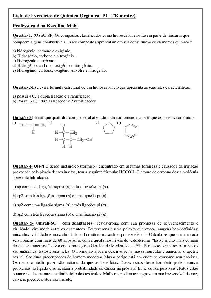 Lista de Exercícios de Química Orgânica- P1 (1oBimestre)Professora Ana Karoline MaiaQuestão 1- (OSEC-SP) Os compostos clas...