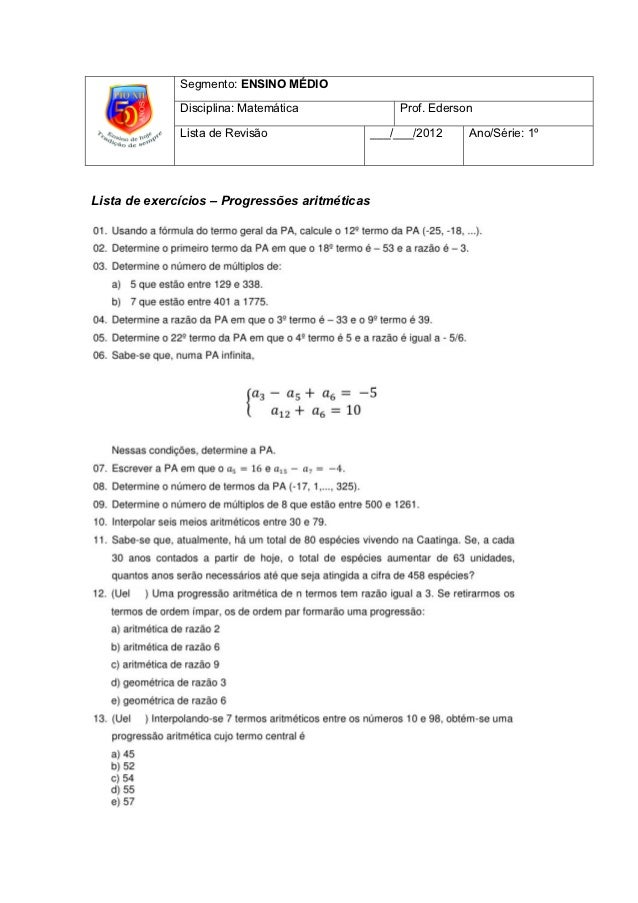 Segmento: ENSINO MÉDIO              Disciplina: Matemática                Prof. Ederson              Lista de Revisão     ...