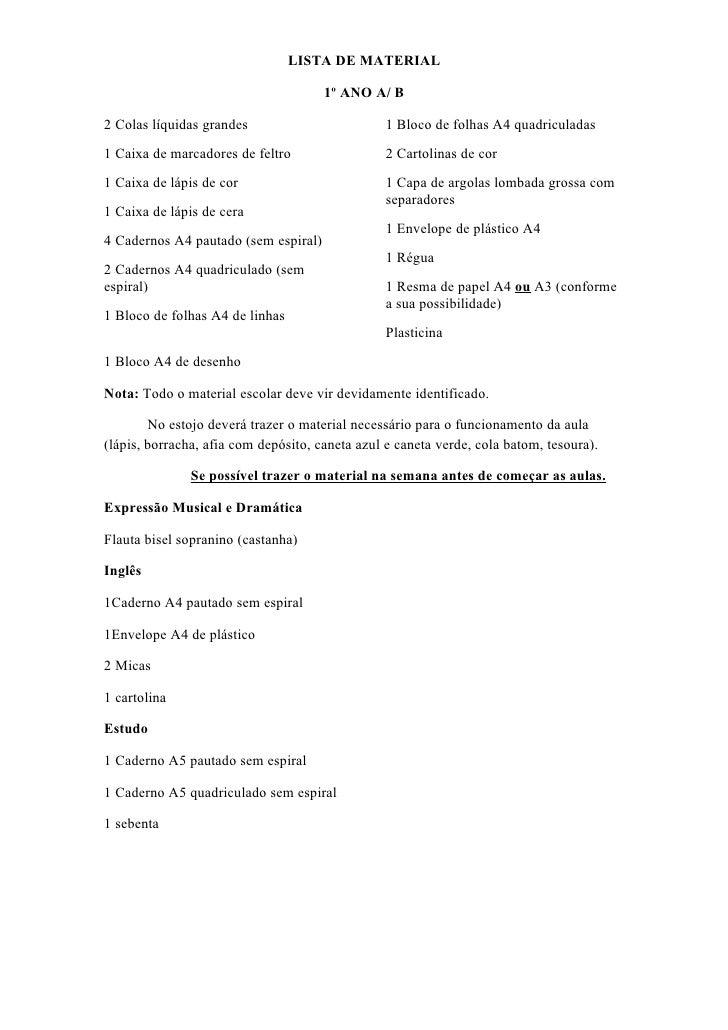 LISTA DE MATERIAL                                        1º ANO A/ B  2 Colas líquidas grandes                         1 B...