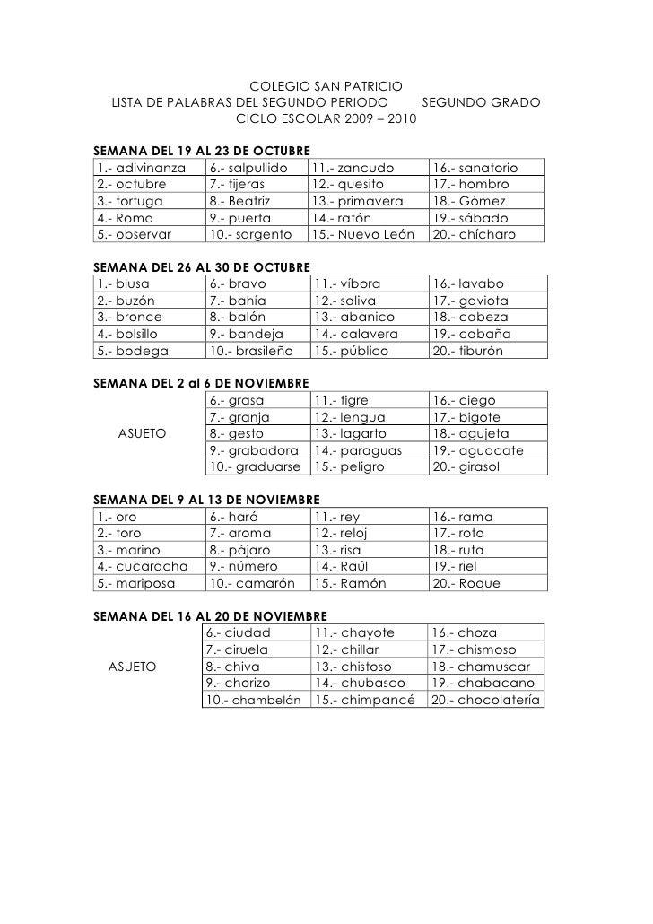 COLEGIO SAN PATRICIO<br />LISTA DE PALABRAS DEL SEGUNDO PERIODOSEGUNDO GRADO<br />CICLO ESCOLAR 2009 – 2010<br />SEMANA DE...