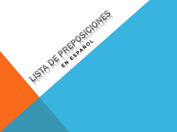 Lista de Preposiciones<br />En español<br />