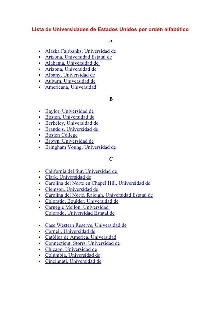 Lista de Universidades de Estados Unidos por orden alfabético                                    A  •   Alaska Fairbanks, ...