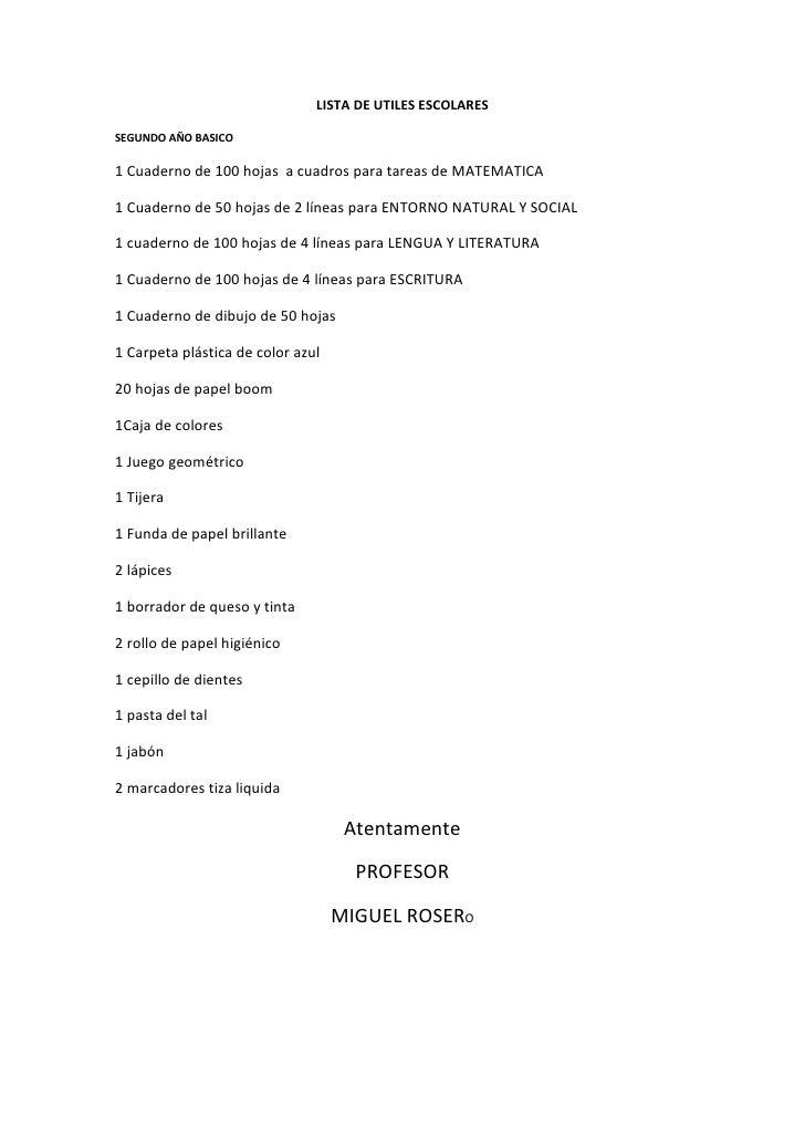 LISTA DE UTILES ESCOLARES<br />SEGUNDO AÑO BASICO<br />1 Cuaderno de 100 hojas  a cuadros para tareas de MATEMATICA<br />1...