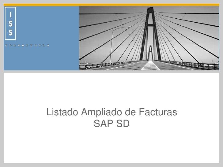 Listado Ampliado de Facturas <br />SAP SD<br />