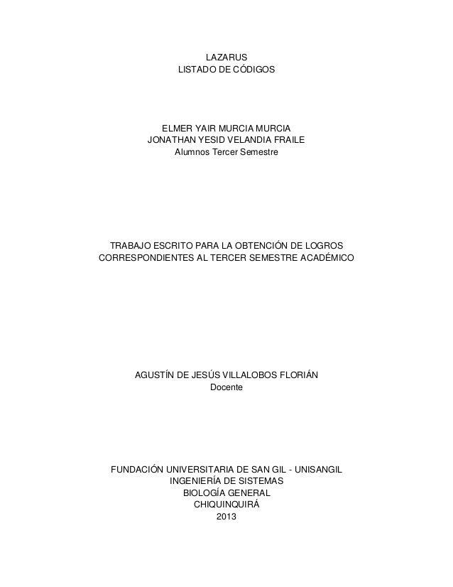 LAZARUSLISTADO DE CÓDIGOSELMER YAIR MURCIA MURCIAJONATHAN YESID VELANDIA FRAILEAlumnos Tercer SemestreTRABAJO ESCRITO PARA...