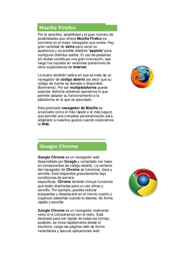 Mozilla FirefoxPor la sencillez, estabilidad y el gran número deposibilidades que ofrece Mozilla Firefox seconvierte en el...