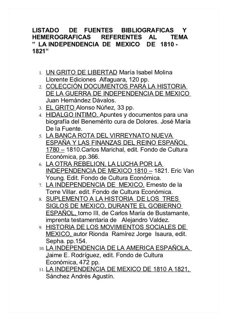 """LISTADO    DE FUENTES BIBLIOGRAFICAS YHEMEROGRAFICAS     REFERENTES AL   TEMA"""" LA INDEPENDENCIA DE MEXICO DE 1810 -1821"""" 1..."""