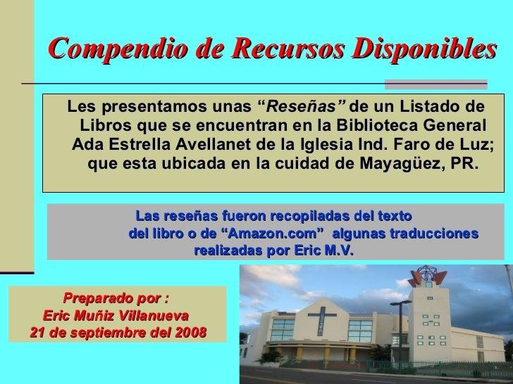 """Compendio de Recursos Disponibles  <ul><li>Les presentamos unas """" Reseñas""""  de un Listado de Libros que se encuentran en l..."""