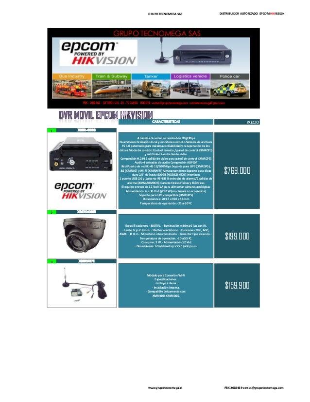 GRUPO TECNOMEGA SAS DISTRIBUIDOR AUTORIZADO EPCOM HIKVISION CARACTERISTICAS PRECIO 1 XMR-400S 2 XMRDOME 3 XMRWIFI $769.000...
