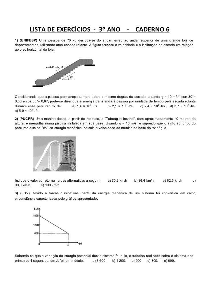 LISTA DE EXERCÍCIOS - 3º ANO - CADERNO 61) (UNIFESP) Uma pessoa de 70 kg desloca-se do andar térreo ao andar superior de u...