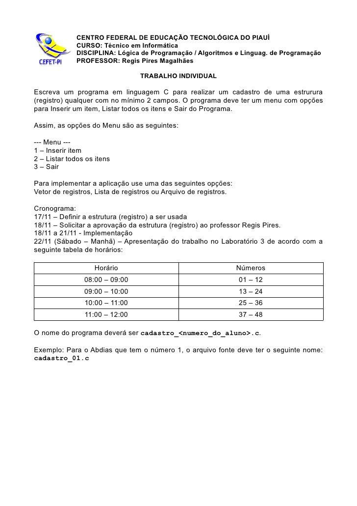 CENTRO FEDERAL DE EDUCAÇÃO TECNOLÓGICA DO PIAUÍ              CURSO: Técnico em Informática              DISCIPLINA: Lógica...