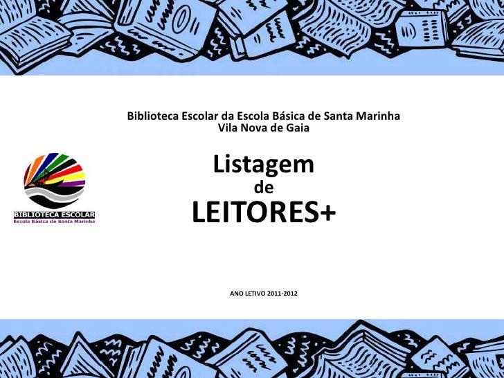 Biblioteca Escolar da Escola Básica de Santa Marinha                  Vila Nova de Gaia                Listagem           ...