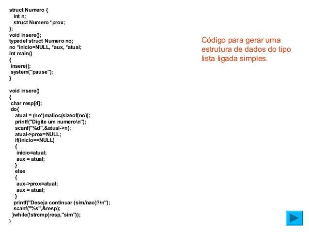 struct Numero { int n; struct Numero *prox; }; void insere(); typedef struct Numero no; no *inicio=NULL, *aux, *atual; int...