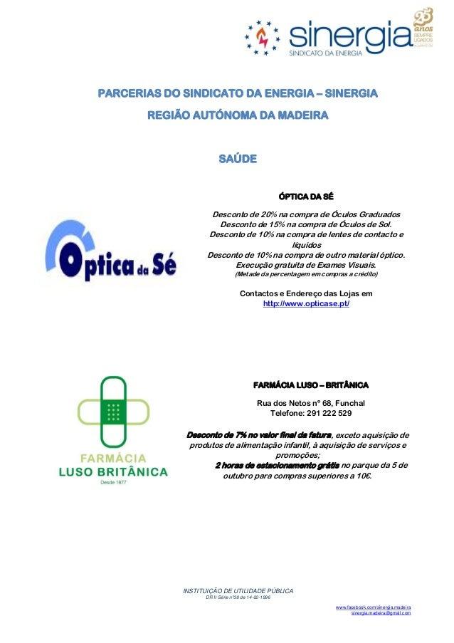 INSTITUIÇÃO DE UTILIDADE PÚBLICA DR II Série nº38 de 14-02-1996 www.facebook.com/sinergia.madeira sinergia.madeira@gmail.c...