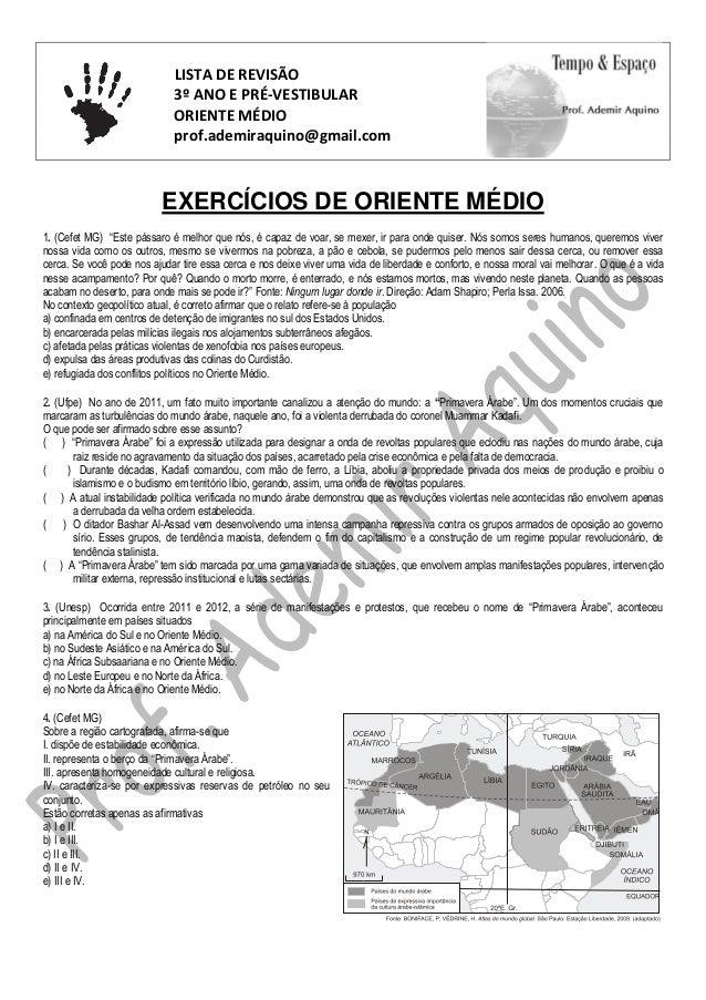 LISTA DE REVISÃO 3º ANO E PRÉ-VESTIBULAR ORIENTE MÉDIO prof.ademiraquino@gmail.com EXERCÍCIOS DE ORIENTE MÉDIO 1. (Cefet M...