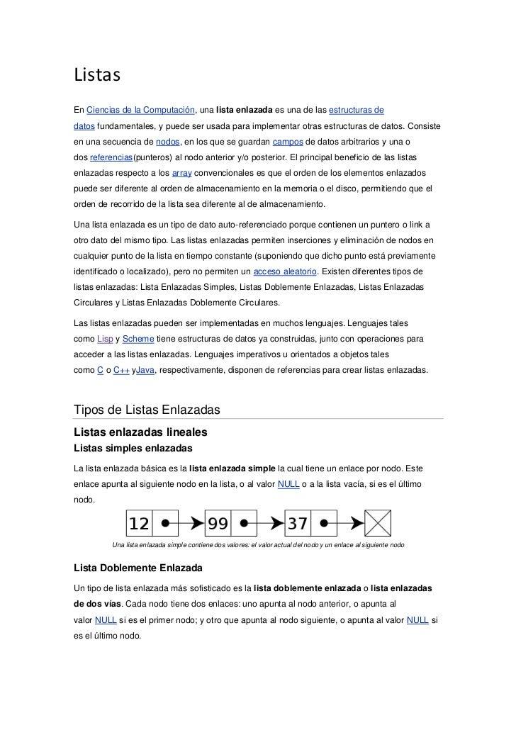 Listas<br />EnCiencias de la Computación, unalista enlazadaes una de lasestructuras de datosfundamentales, y puede se...