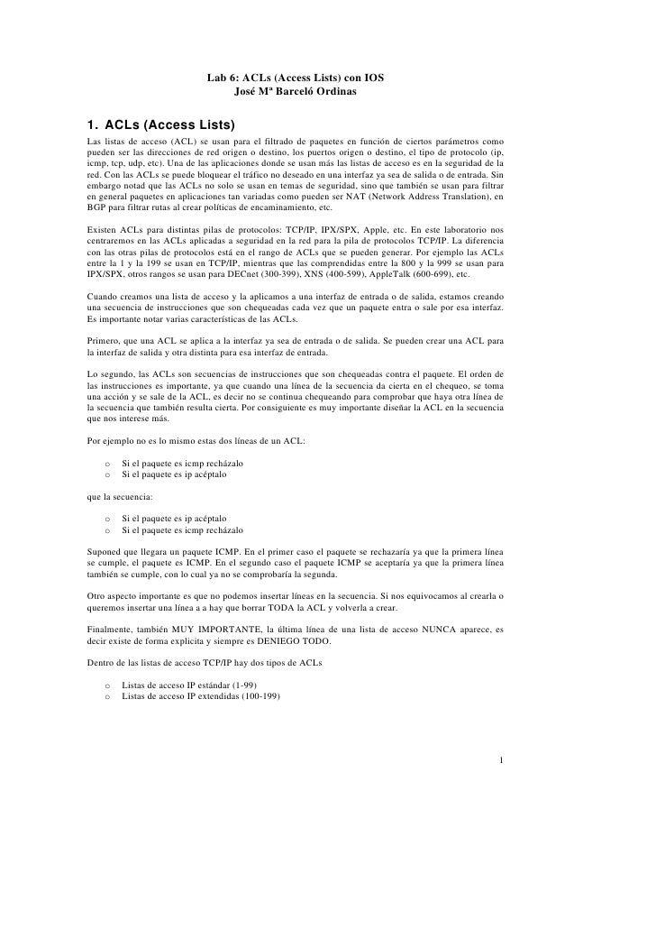 Lab 6: ACLs (Access Lists) con IOS                                     José Mª Barceló Ordinas   1. ACLs (Access Lists) La...