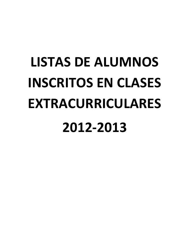 LISTAS DE ALUMNOSINSCRITOS EN CLASESEXTRACURRICULARES    2012-2013