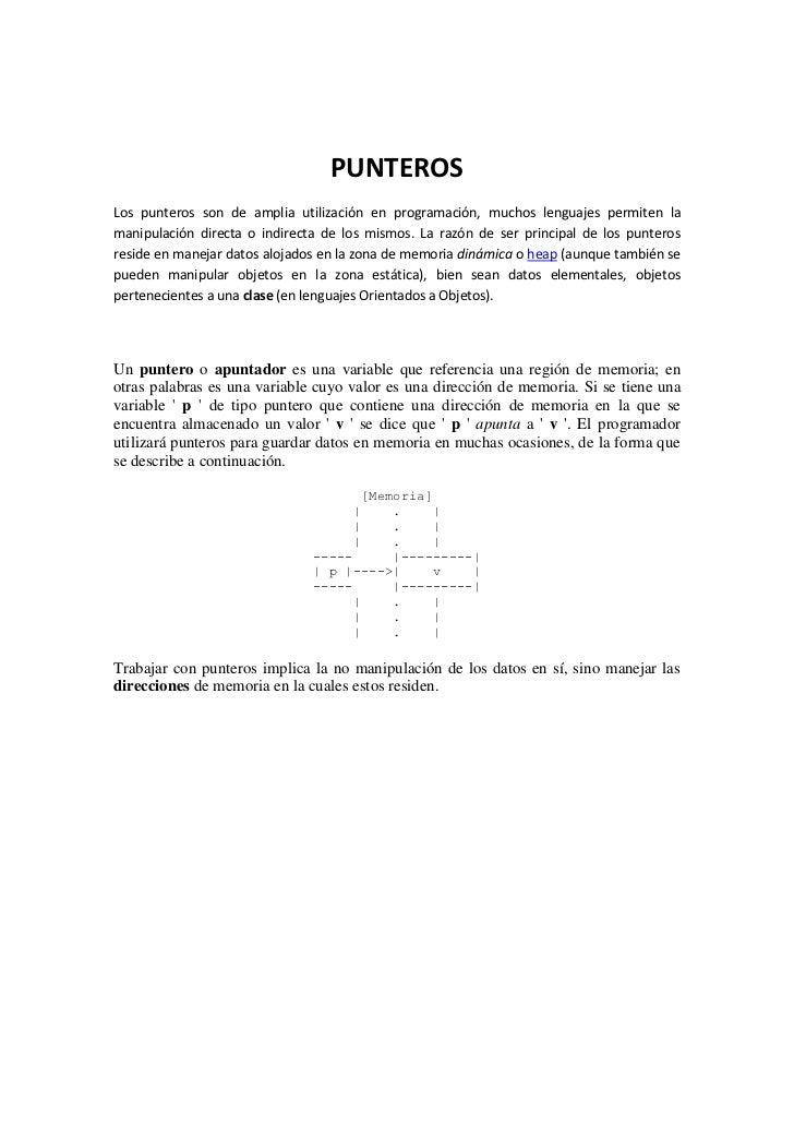 PUNTEROSLos punteros son de amplia utilización en programación, muchos lenguajes permiten lamanipulación directa o indirec...