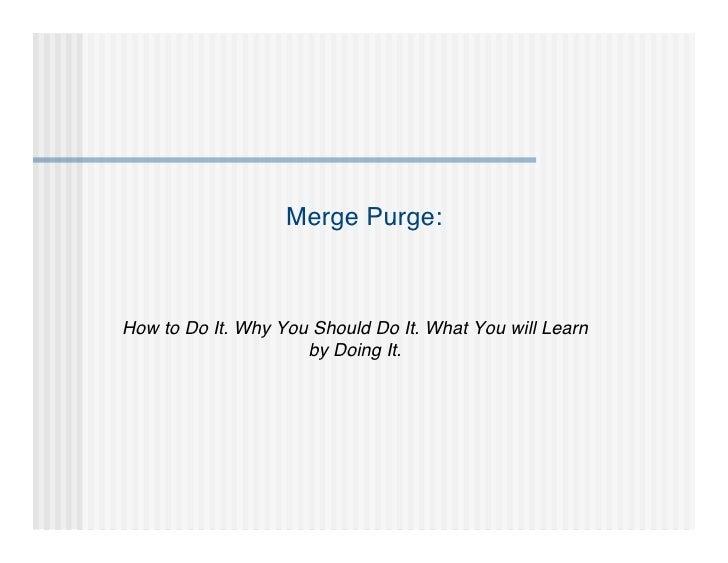 List Bazaar 2012 How and Why of Merge Purge