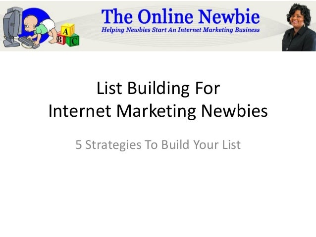 List Building For Internet Marketing Newbies