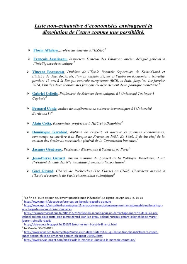 Liste non-exhaustive d'économistes envisageant la dissolution de l'euro comme une possibilité.  Florin Aftalion, professe...