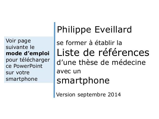 se former à établir la Liste de références d'une thèse de médecine avec un smartphone Philippe Eveillard Version septembre...
