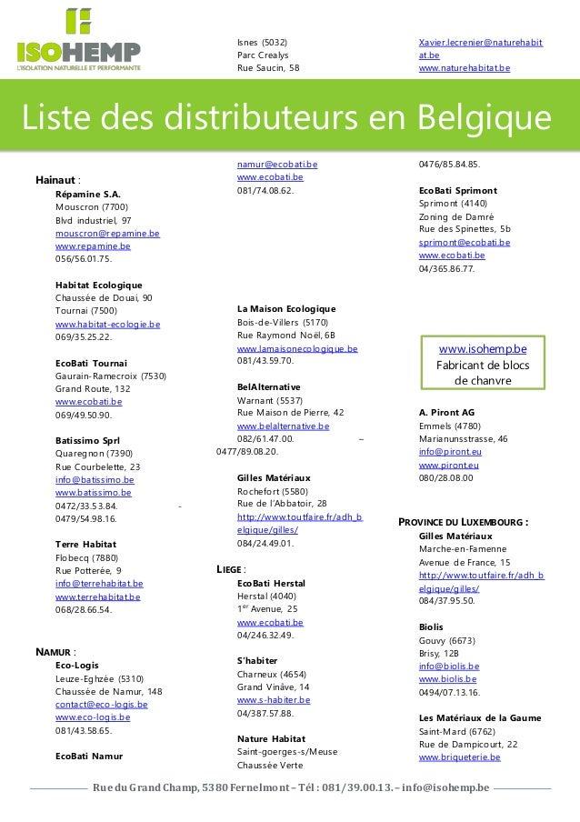 Ruedu GrandChamp, 5380Fernelmont– Tél : 081/39.00.13.– info@isohemp.be Hainaut : Répamine S.A. Mouscron (7700) Blvd indust...