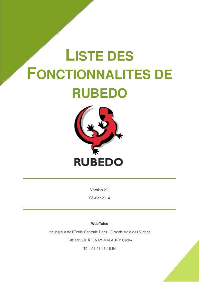 LISTE DES FONCTIONNALITES DE RUBEDO Version 2.1 Février 2014 WebTales Incubateur de l'Ecole Centrale Paris - Grande Voie d...