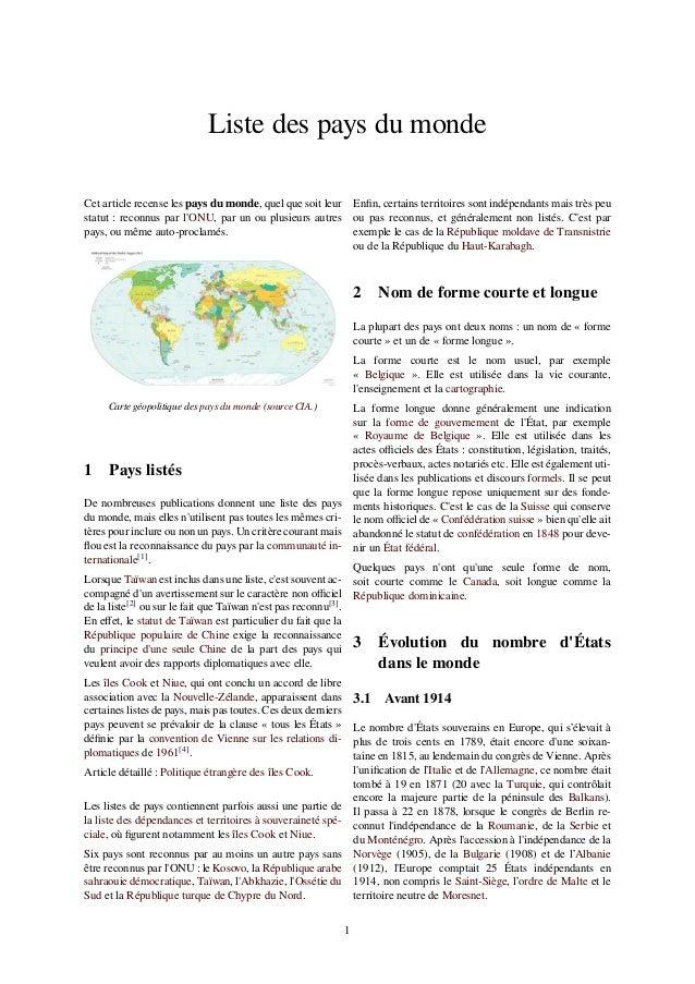 Liste des pays du monde Cet article recense les pays du monde, quel que soit leur statut : reconnus par l'ONU, par un ou p...