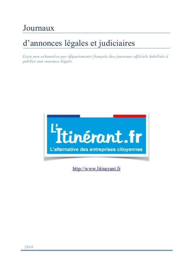 Journaux d'annonces légales et judiciaires Liste non exhaustive par départements français des journaux officiels habilités...