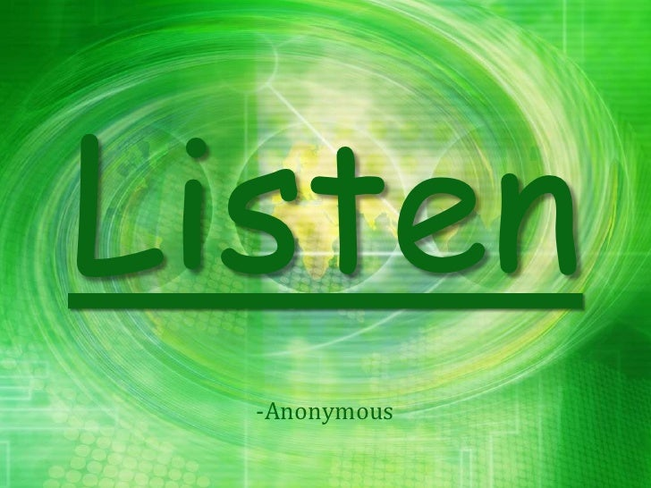 Listen<br />-Anonymous<br />