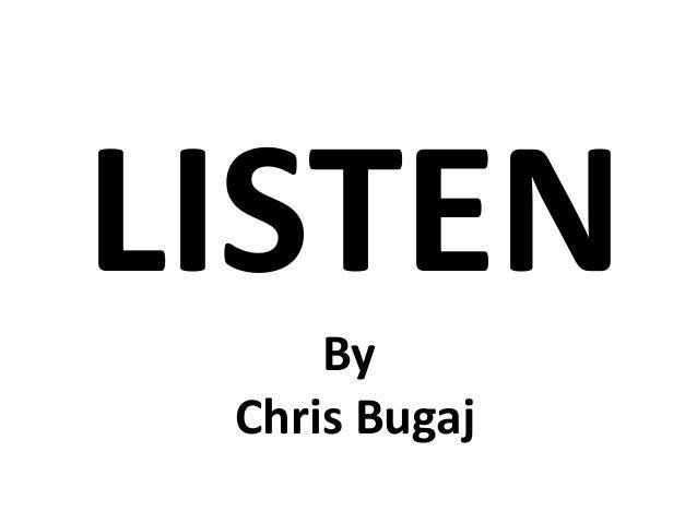 LISTEN     By Chris Bugaj