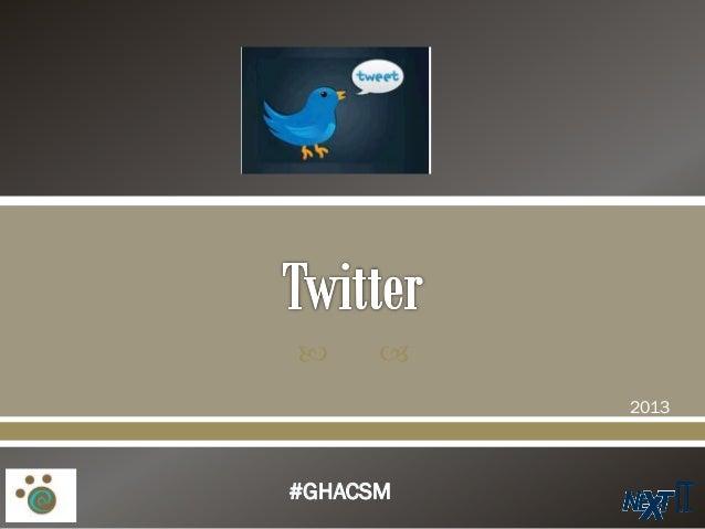    2013  #GHACSM