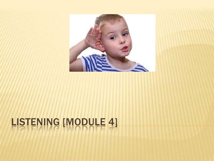 Listening [module 4]<br />