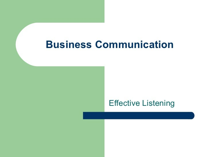 Business Communication Effective Listening