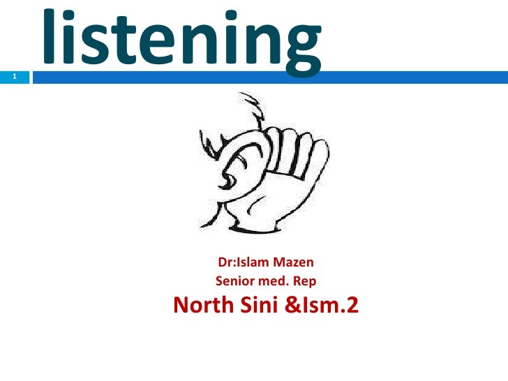 1    listening           Dr:Islam Mazen           Senior med. Rep        North Sini &Ism.2