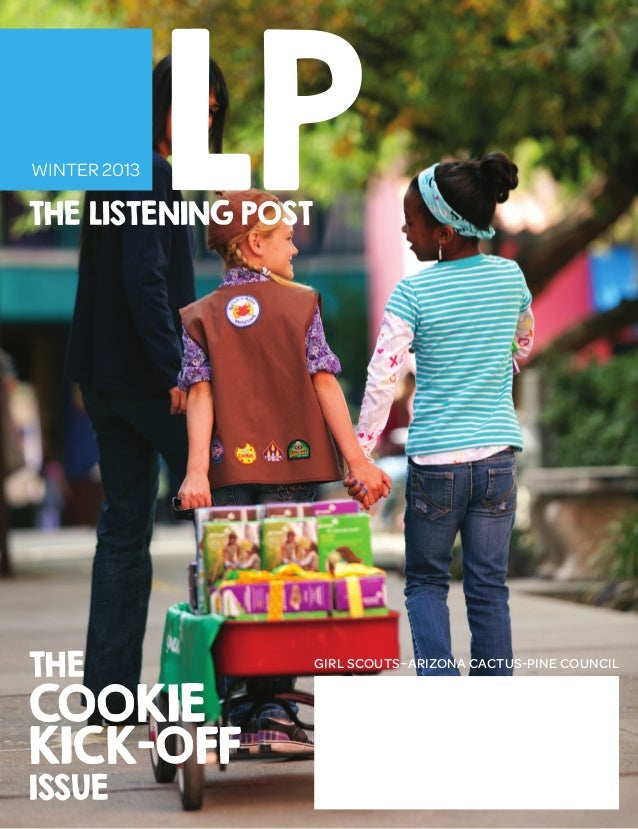 winter 2013 girl scouts–arizona Cactus-pine council THE LISTENING POST issue the COOKIE KICK-OFF