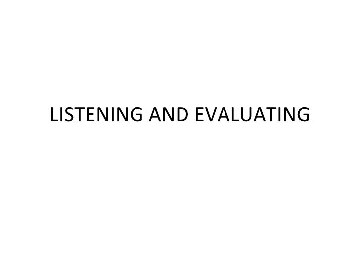 LISTENING AND EVALUATING