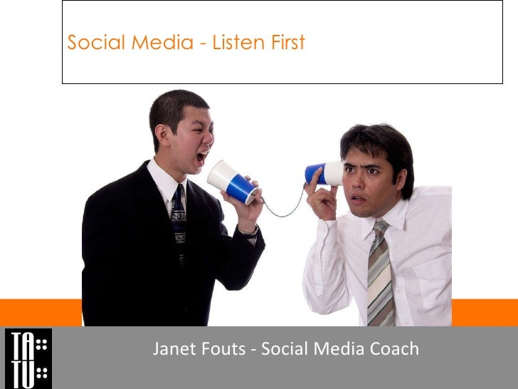 Social Media - Listen First Janet Fouts - Social Media Coach