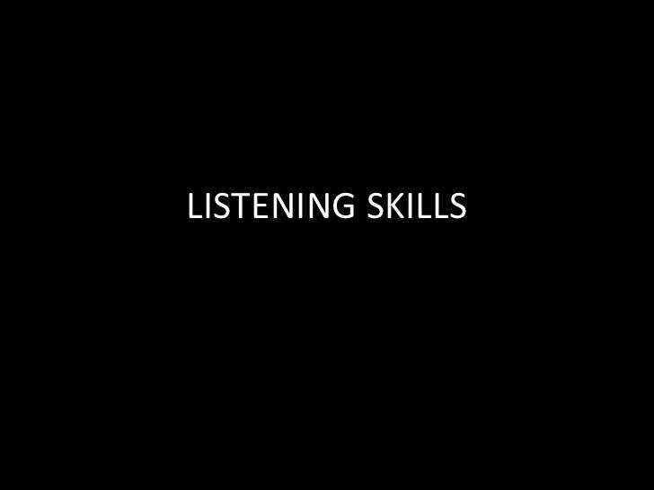 LISTENING SKILLS<br />