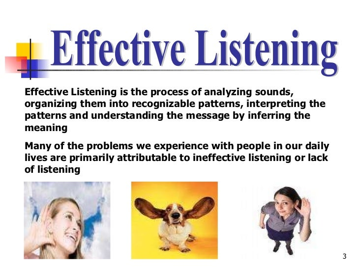 ineffective listening speech Good communication skills consist of verbal and non-verbal modes of transferring information to another person as well as active listening skills to absorb what others are communicating one primary example of good communication skills involves not only hearing what another person has to say but.
