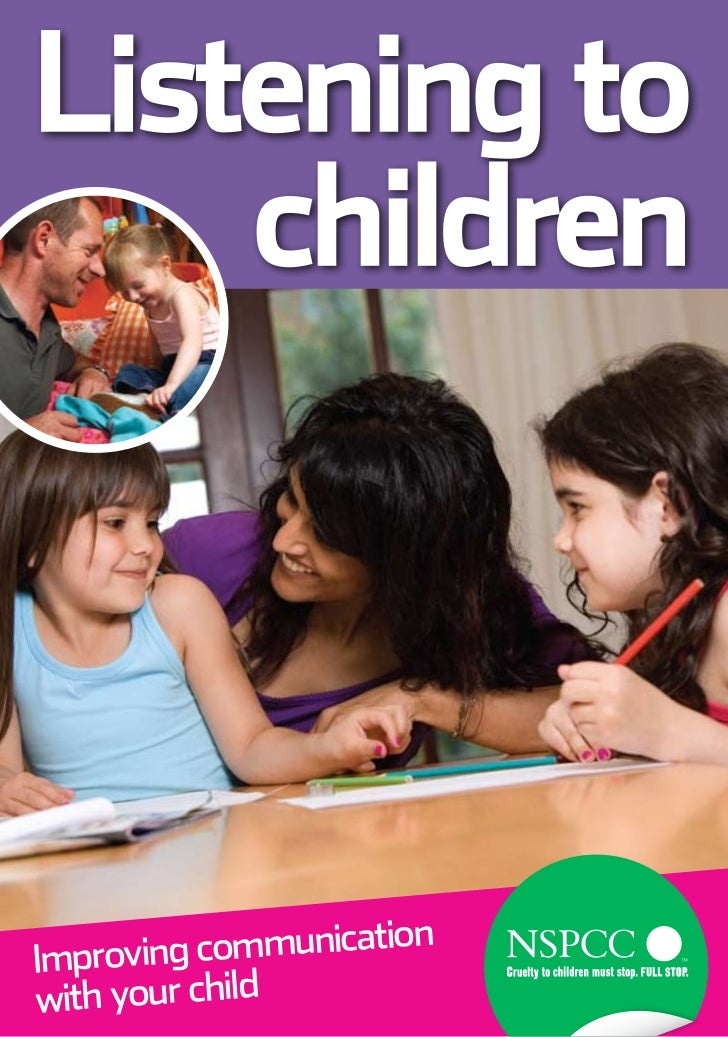 Listening to    children                     onImproving communicatiwith your child