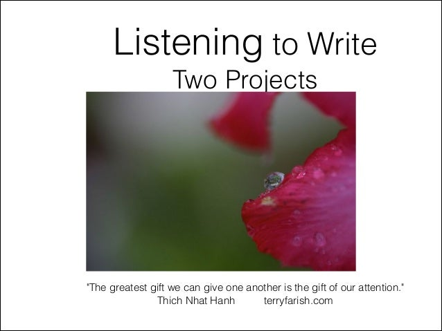 """Listening to Write Two Projects              """"The greatest gift we can give one another is the gift of our attention."""" Thi..."""