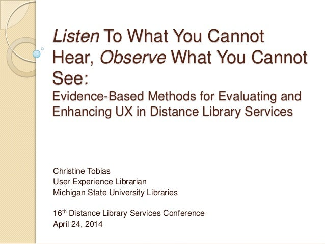Listen To What You Cannot Hear, Observe What You Cannot See: Evidence-Based Methods for Evaluating and Enhancing UX in Dis...