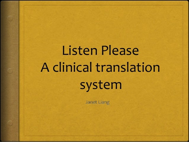 Listen Please: A Clinical Translation System